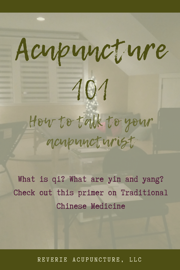 What is qi? What are yin and yang? Check out this primer on Traditional Chinese Medicine and find out how to talk to your acupuncturist!