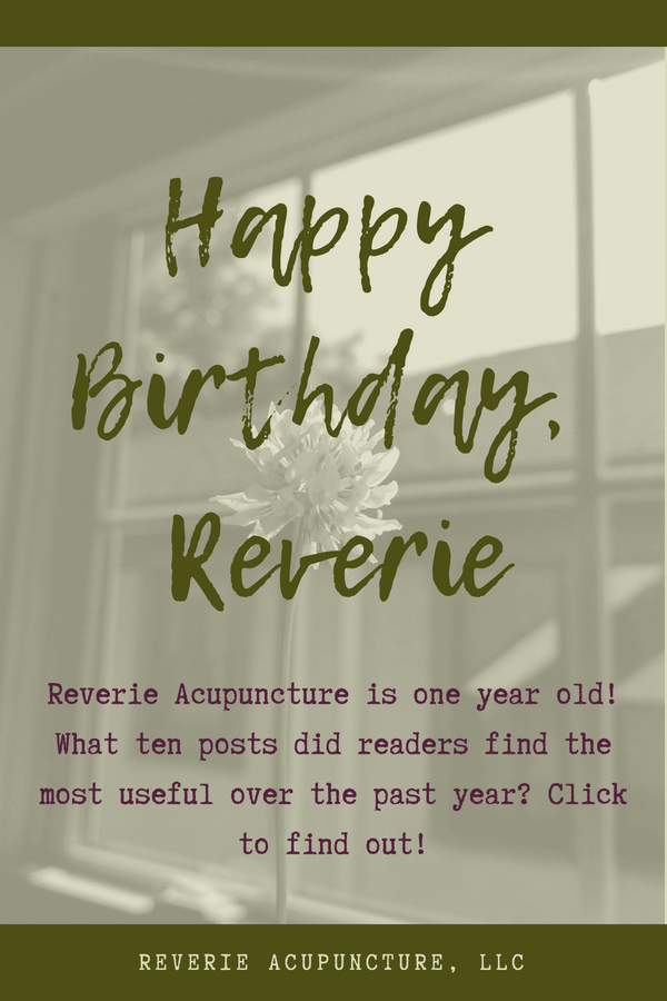 Reverie Acupuncture is one year old! What ten posts did readers find the most useful over the past year? Click to find out!