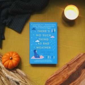 There's No Such Thing As Bad Weather by Linda Åkeson McGurk is another twist on Scandinavian parenting styles. Again, the focus is on building resilient kids but in Åkeson's book, there's also an emphasis on connecting with nature.