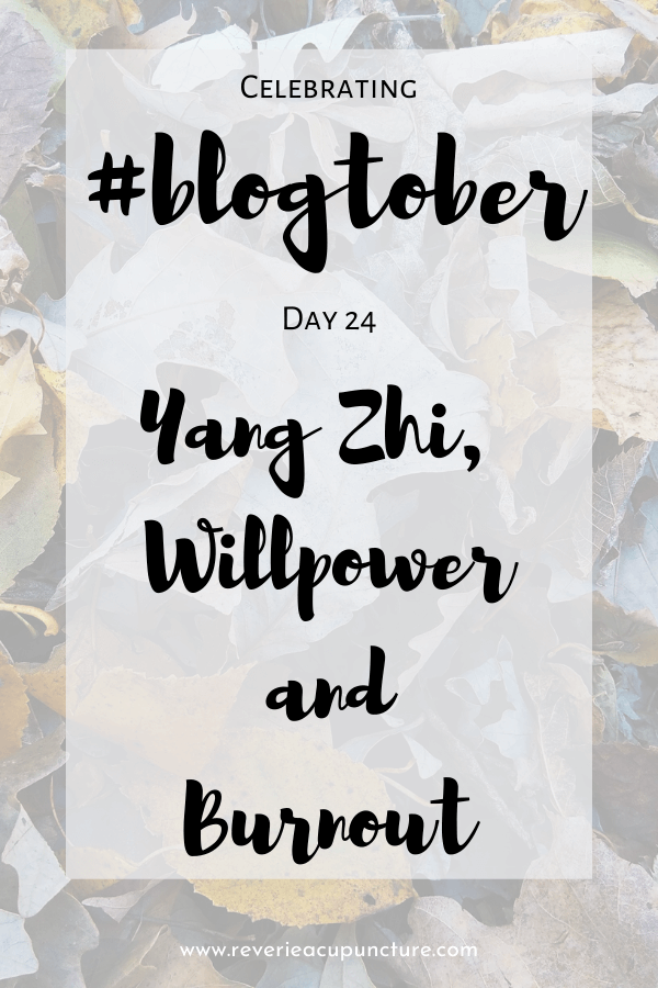 "I started out blogtober with a post on zhi or willpower. I focused mainly on yin zhi or the unconscious decisions that bring us to (or far away from) our life goals. When I wrote the post I thought, ""Wouldn't it be fun if I actually managed to do this thing?""  But, I don't finish fun things easily.  My yin zhi has never lead me astray. But my yang zhi? That's a whole different story."